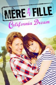 Mère et Fille: California Dream